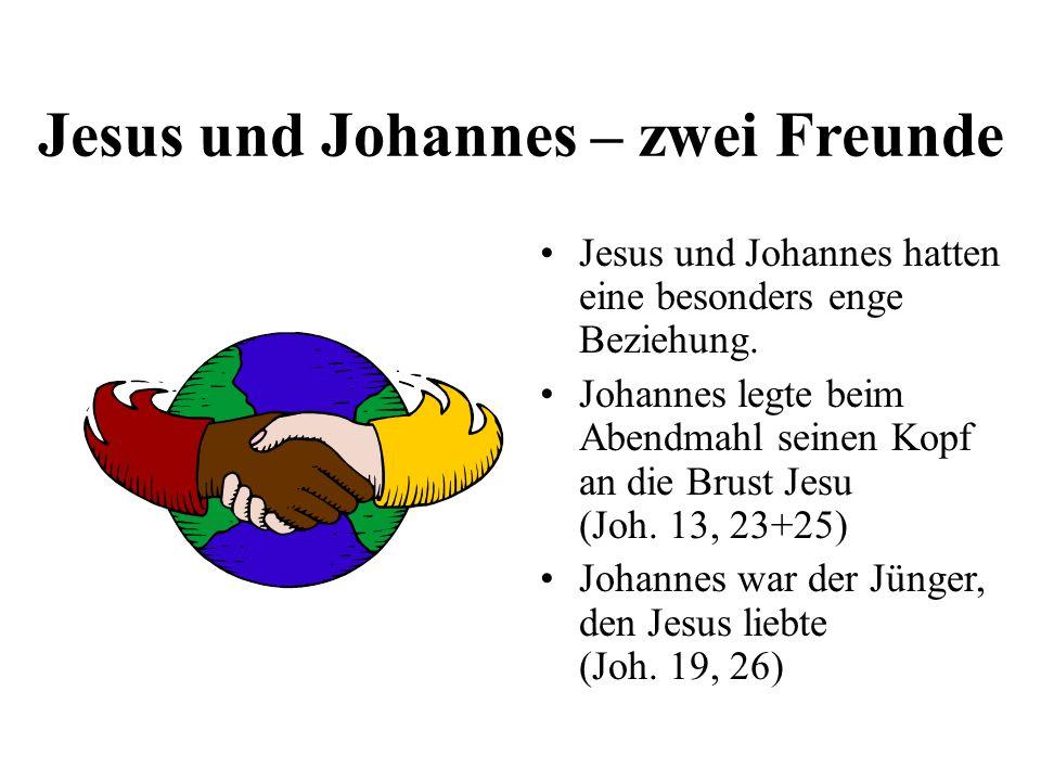Jesus und Johannes – zwei Freunde