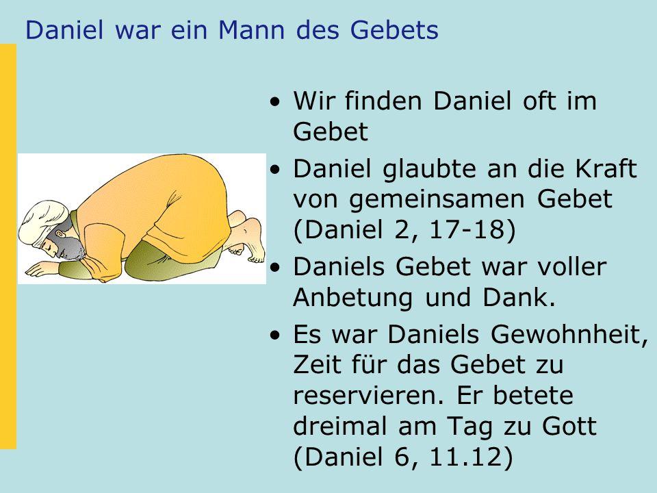 Daniel war ein Mann des Gebets