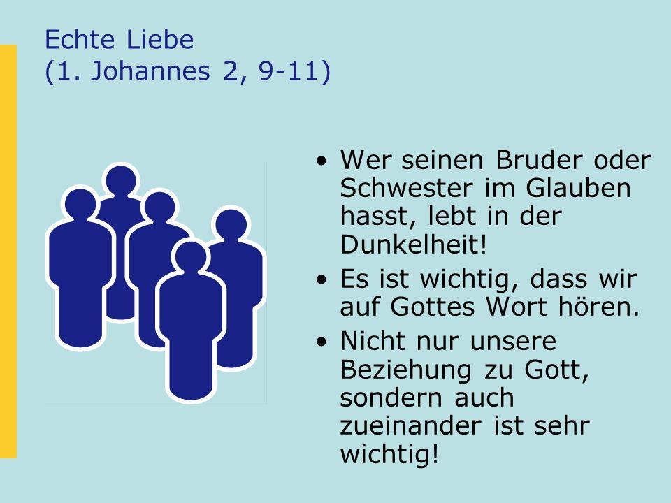Echte Liebe (1. Johannes 2, 9-11)