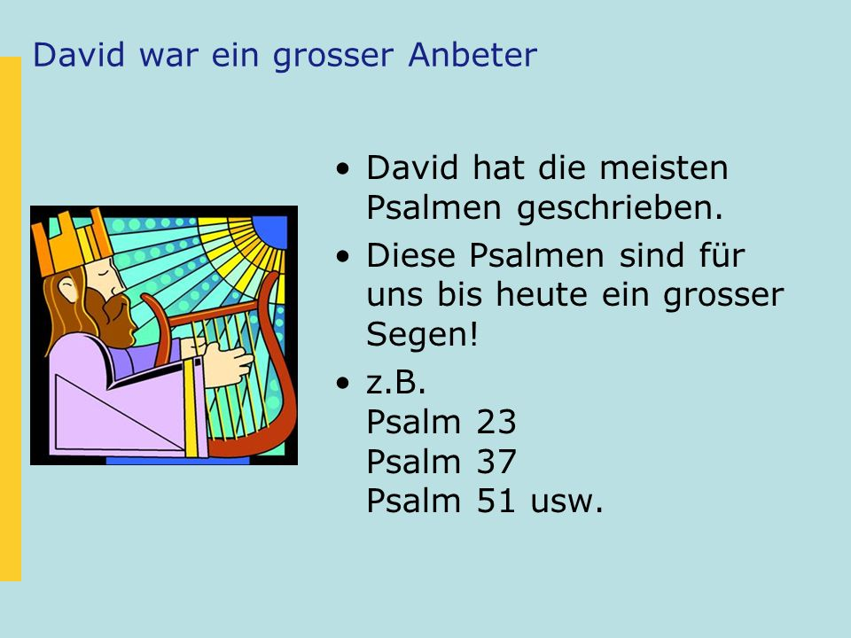 David war ein grosser Anbeter