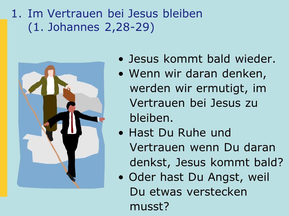 Im Vertrauen bei Jesus bleiben (1. Johannes 2,28-29)