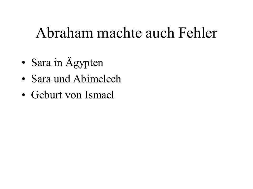 Abraham machte auch Fehler