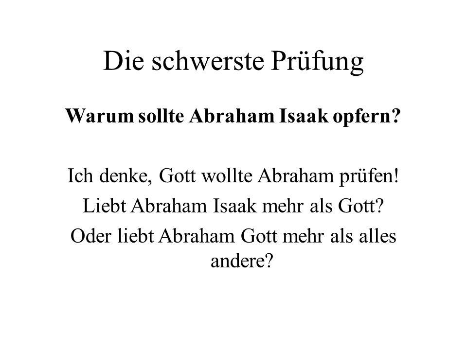 Warum sollte Abraham Isaak opfern