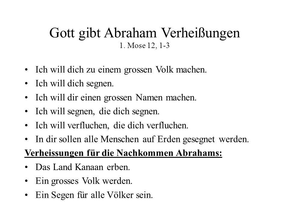 Gott gibt Abraham Verheißungen 1. Mose 12, 1-3
