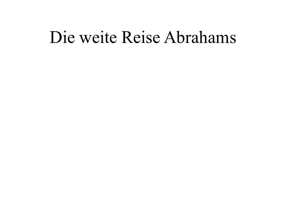Die weite Reise Abrahams