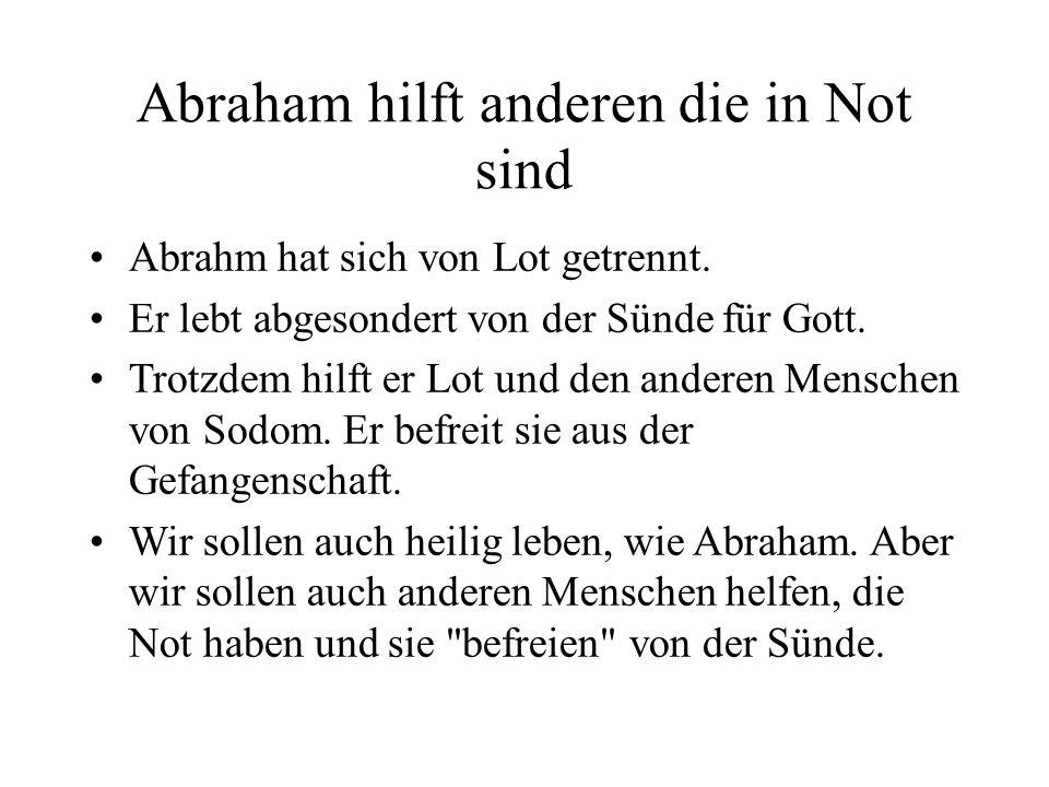 Abraham hilft anderen die in Not sind