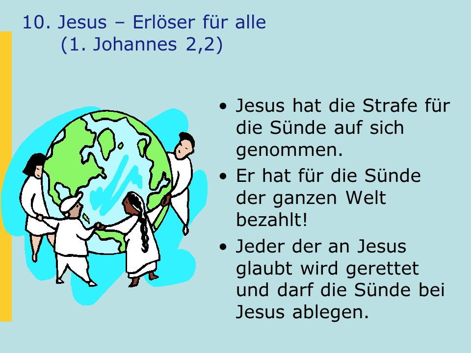 10. Jesus – Erlöser für alle (1. Johannes 2,2)