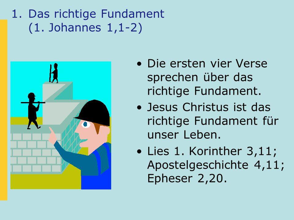 Das richtige Fundament (1. Johannes 1,1-2)