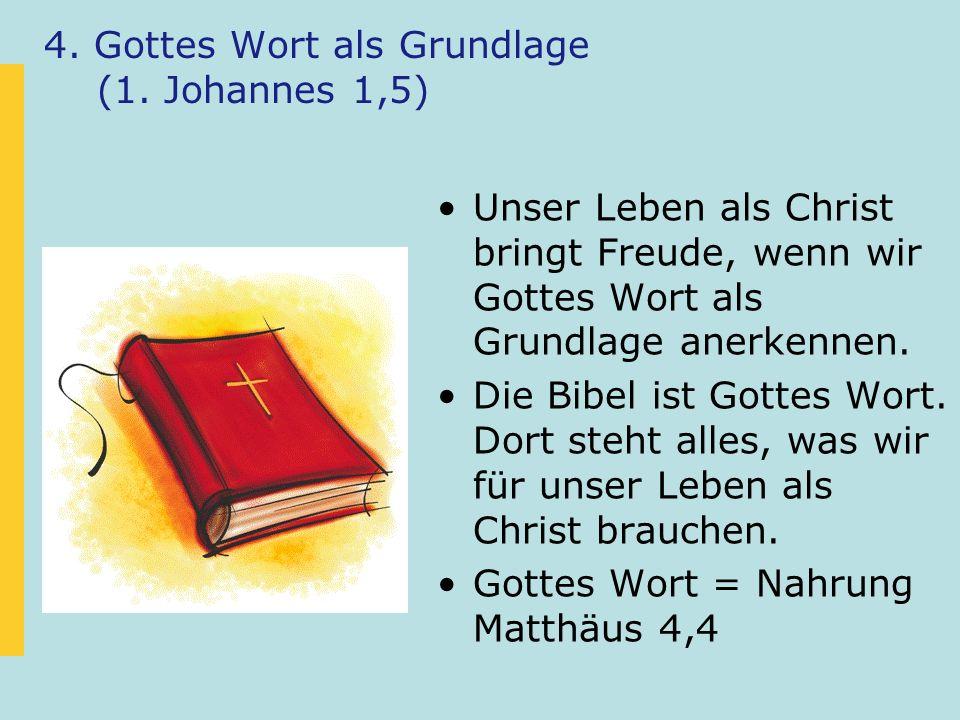 4. Gottes Wort als Grundlage (1. Johannes 1,5)