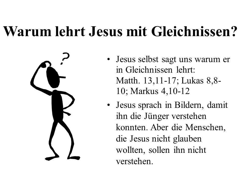 Warum lehrt Jesus mit Gleichnissen