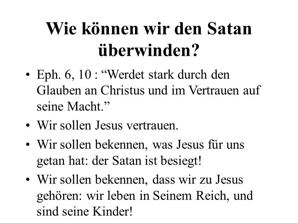 Wie können wir den Satan überwinden