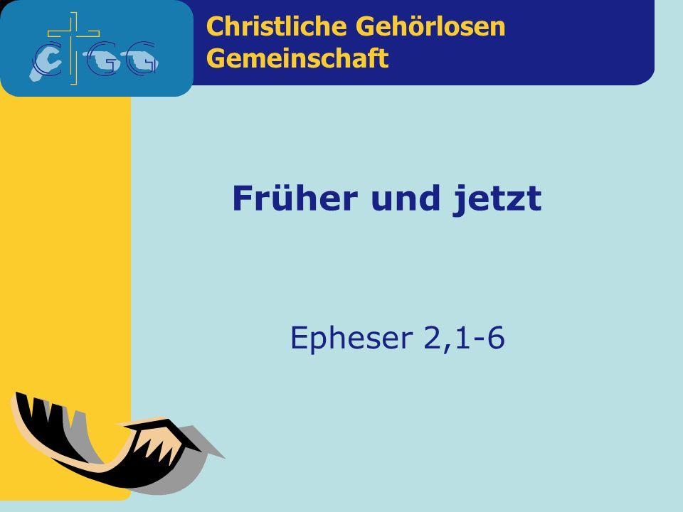 Früher und jetzt Epheser 2,1-6