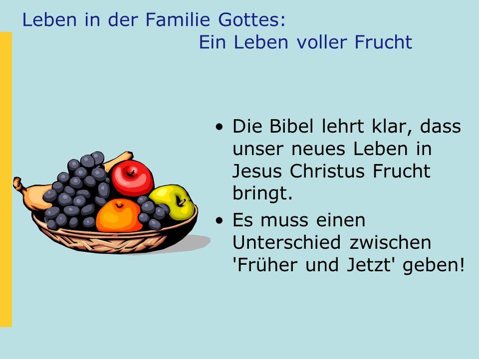 Leben in der Familie Gottes: Ein Leben voller Frucht