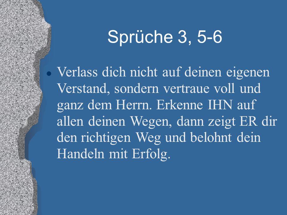Sprüche 3, 5-6
