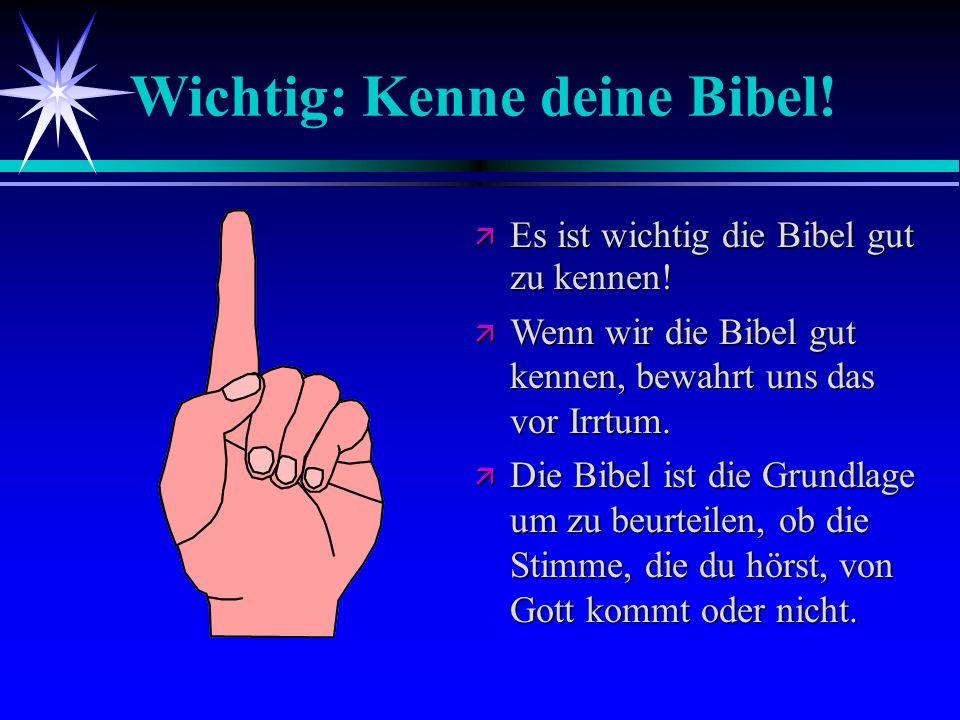 Wichtig: Kenne deine Bibel!