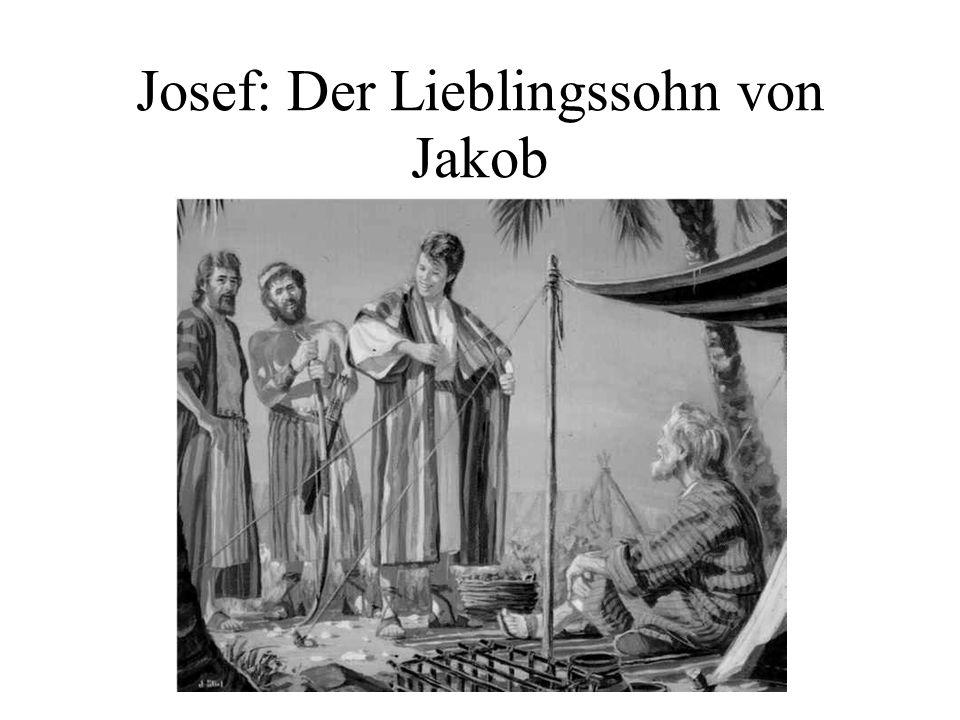 Josef: Der Lieblingssohn von Jakob