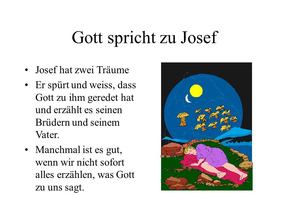 Gott spricht zu Josef Josef hat zwei Träume