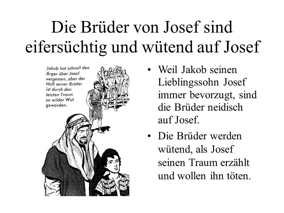 Die Brüder von Josef sind eifersüchtig und wütend auf Josef