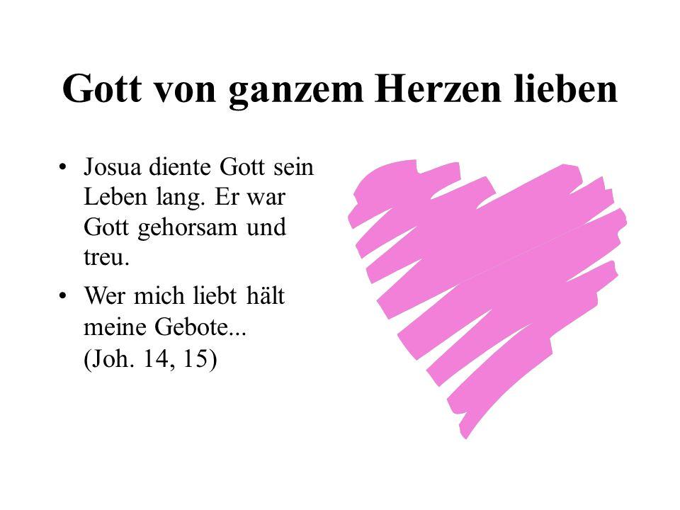 Gott von ganzem Herzen lieben