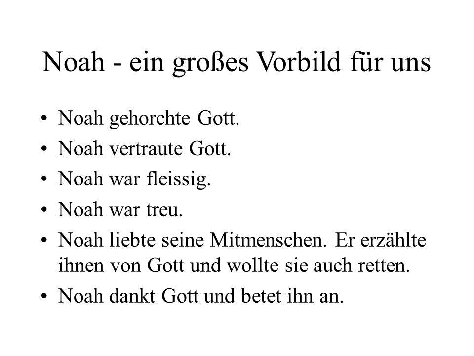 Noah - ein großes Vorbild für uns