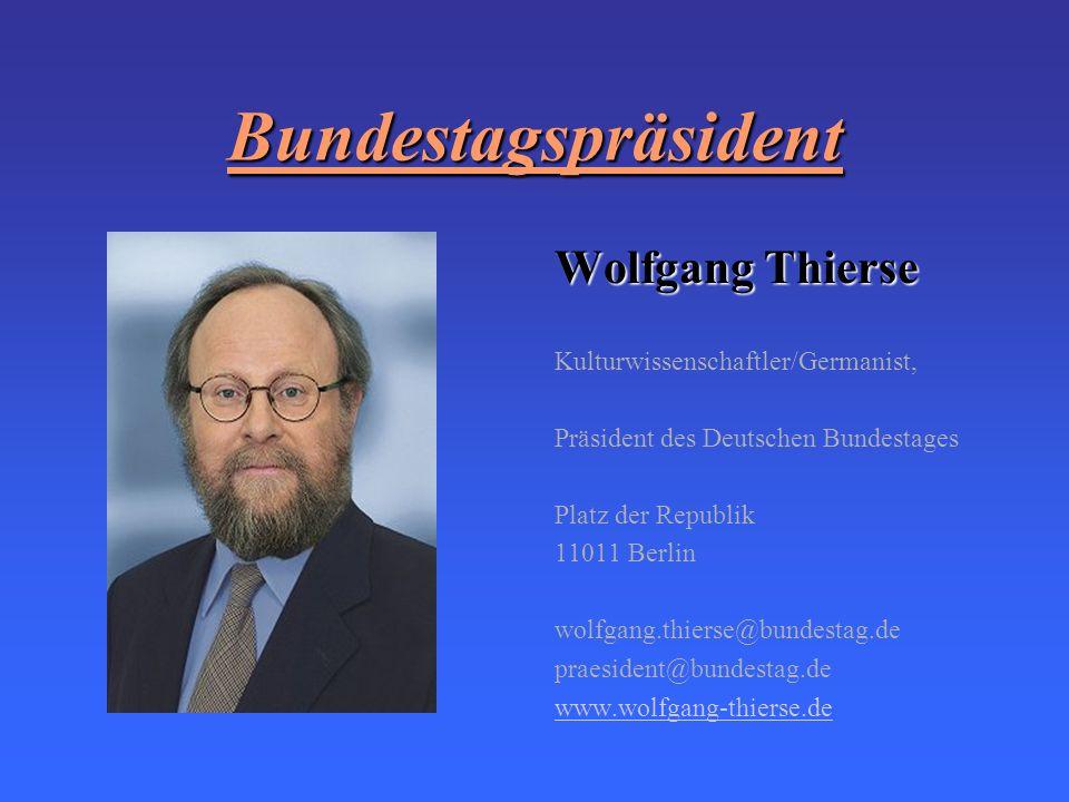 Bundestagspräsident Wolfgang Thierse Kulturwissenschaftler/Germanist,