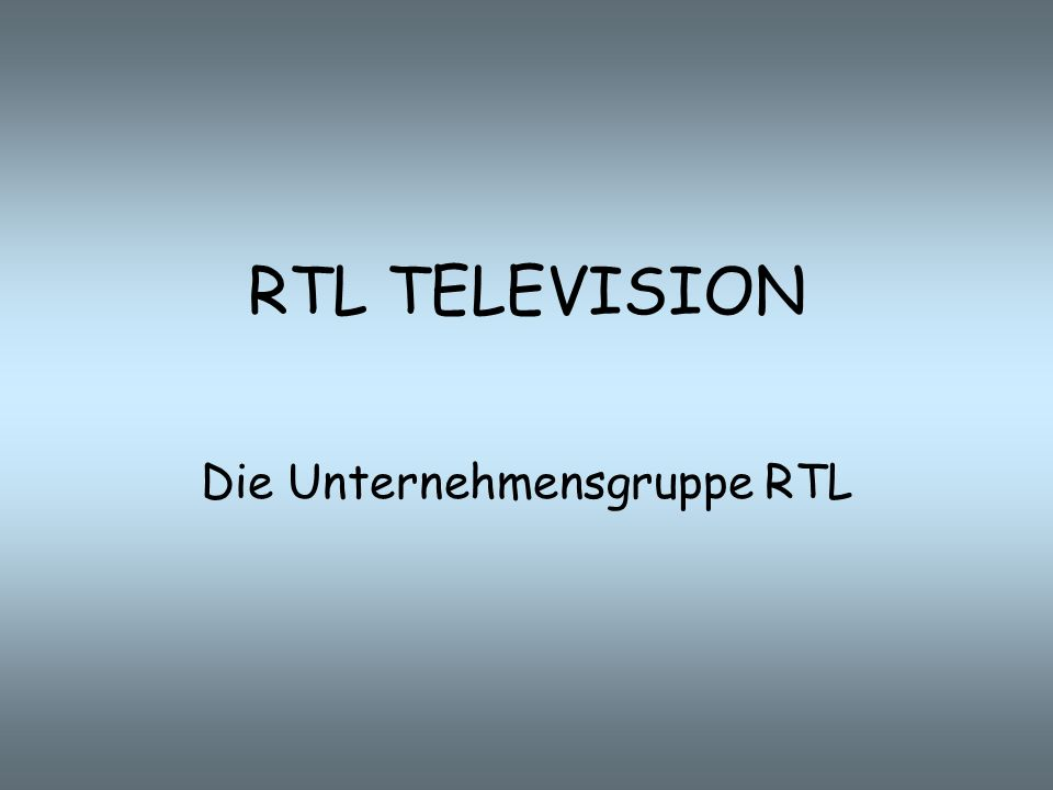Die Unternehmensgruppe RTL