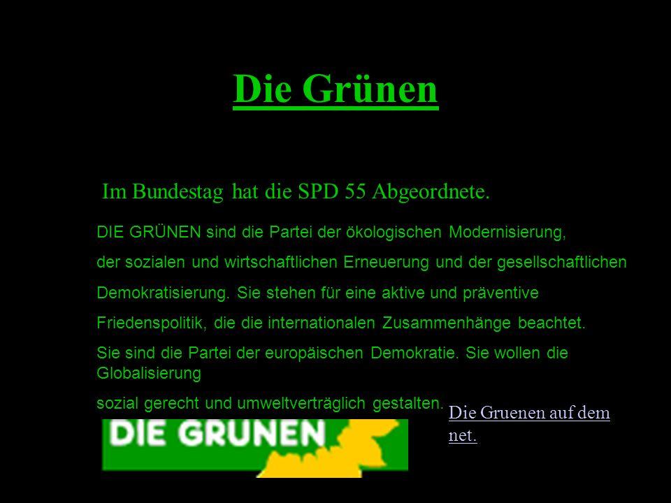 Die Grünen Im Bundestag hat die SPD 55 Abgeordnete.