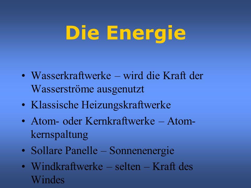 Die Energie Wasserkraftwerke – wird die Kraft der Wasserströme ausgenutzt. Klassische Heizungskraftwerke.