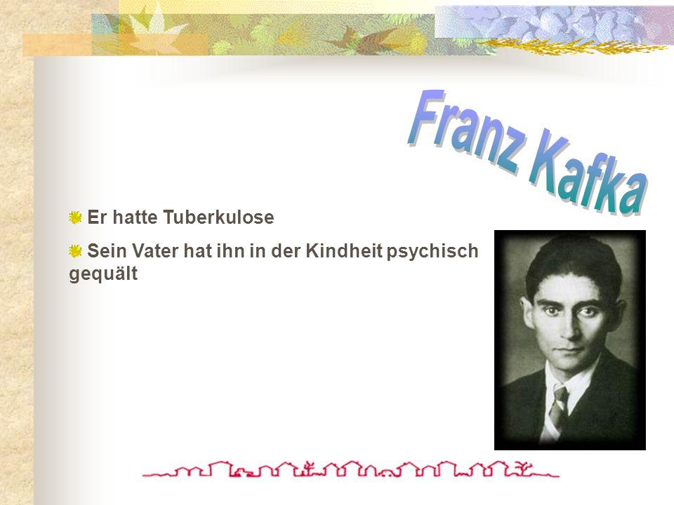 Franz Kafka Er hatte Tuberkulose