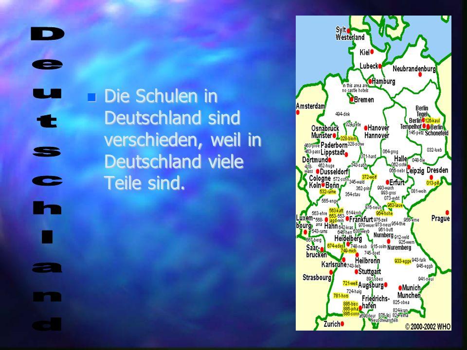 Deu Die Schulen in Deutschland sind verschieden, weil in Deutschland viele Teile sind. Deutschland
