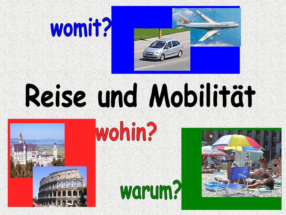 womit Reise und Mobilität wohin warum