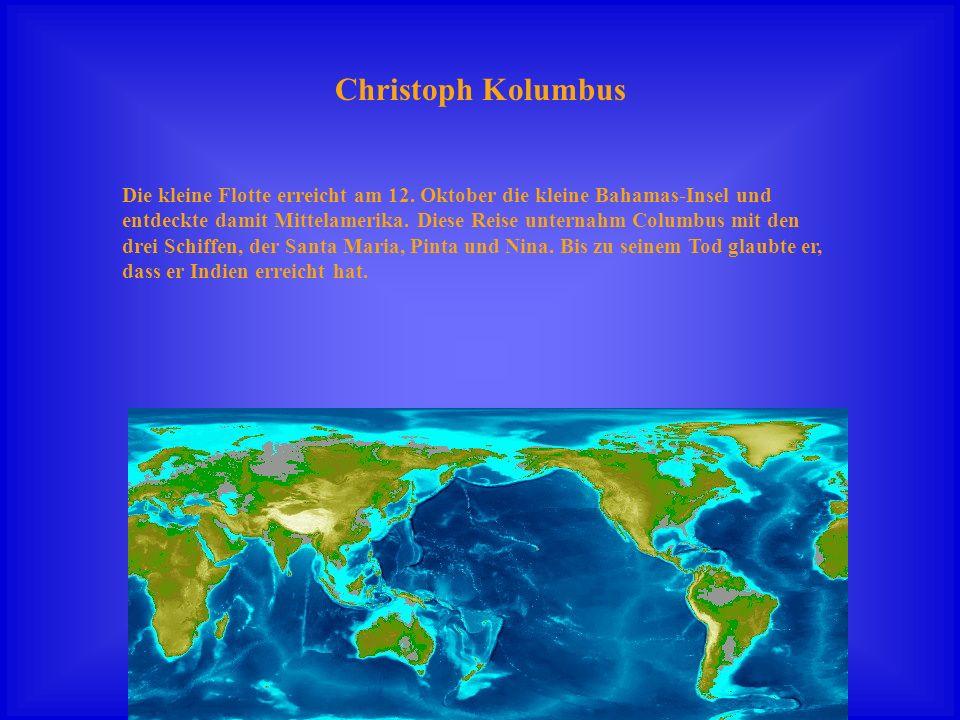 Christoph Kolumbus Die kleine Flotte erreicht am 12. Oktober die kleine Bahamas-Insel und.