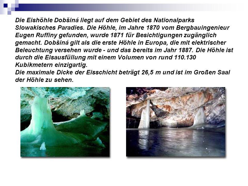 Die Eishöhle Dobšiná liegt auf dem Gebiet des Nationalparks Slowakisches Paradies.