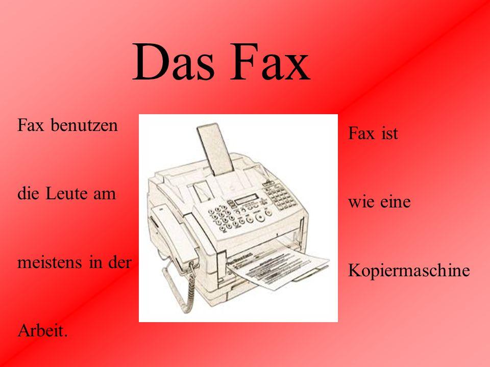 Das Fax Fax benutzen Fax ist die Leute am wie eine meistens in der