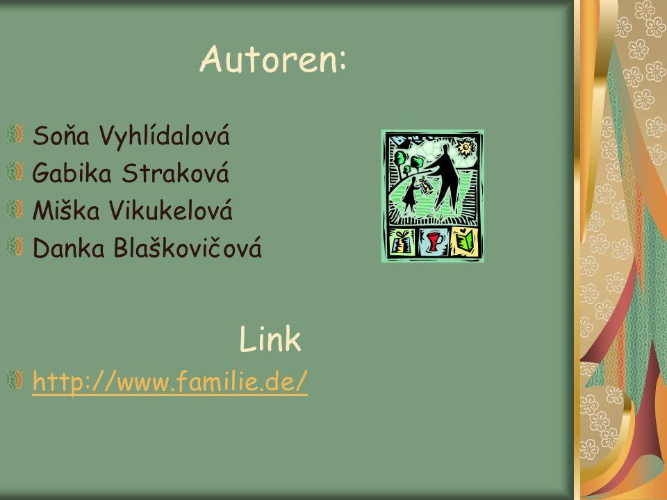 Autoren: Link Soňa Vyhlídalová Gabika Straková Miška Vikukelová