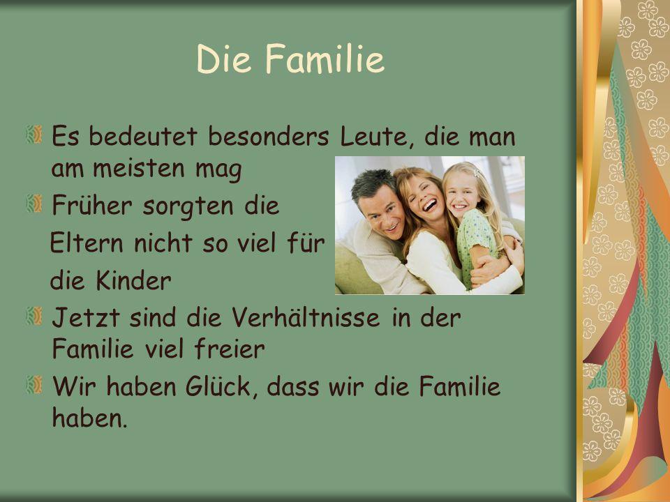 Die Familie Es bedeutet besonders Leute, die man am meisten mag