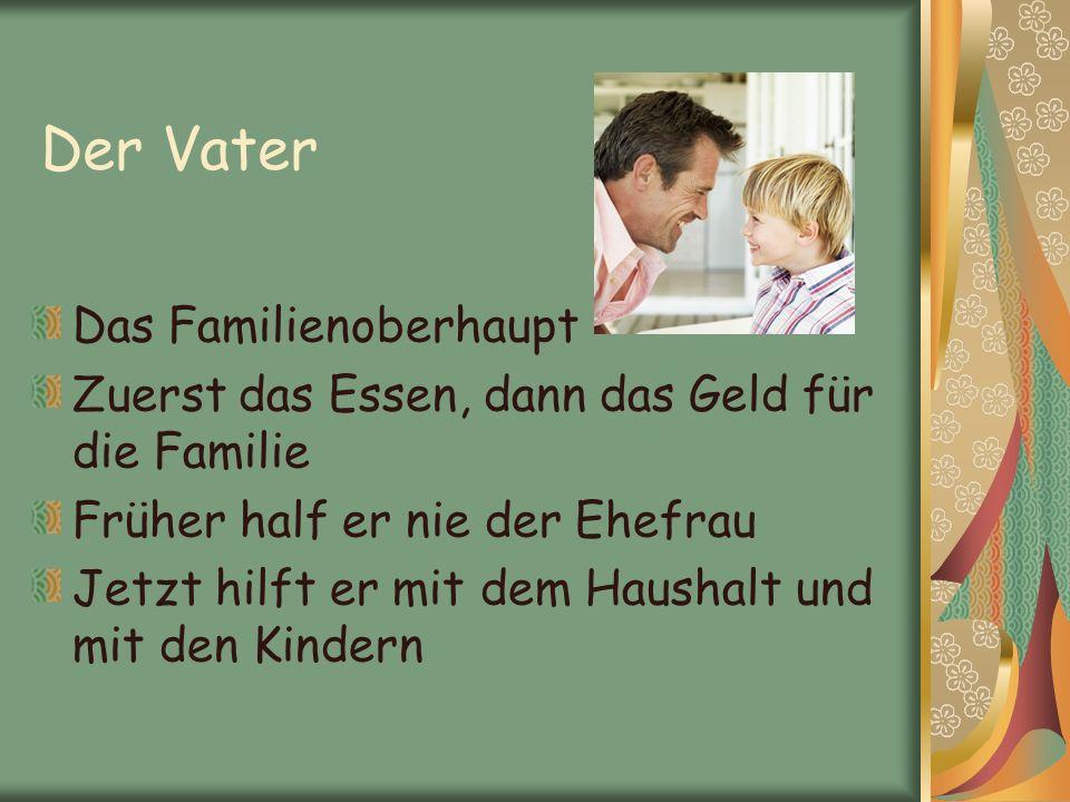 Der Vater Das Familienoberhaupt