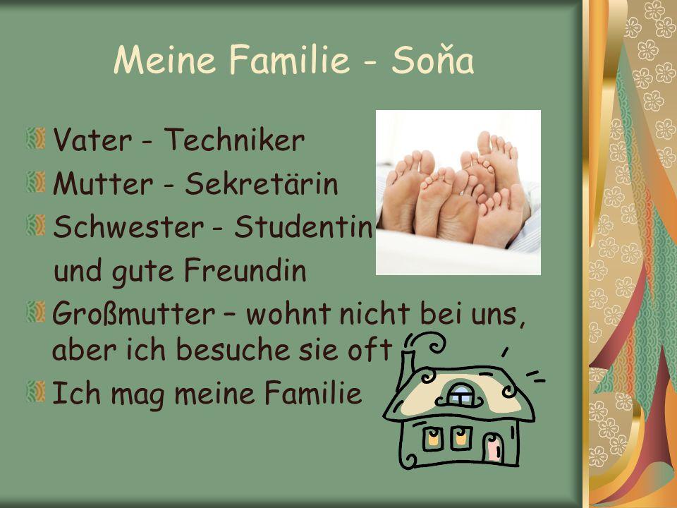 Meine Familie - Soňa Vater - Techniker Mutter - Sekretärin
