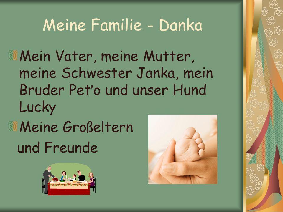 Meine Familie - Danka Mein Vater, meine Mutter, meine Schwester Janka, mein Bruder Peťo und unser Hund Lucky.