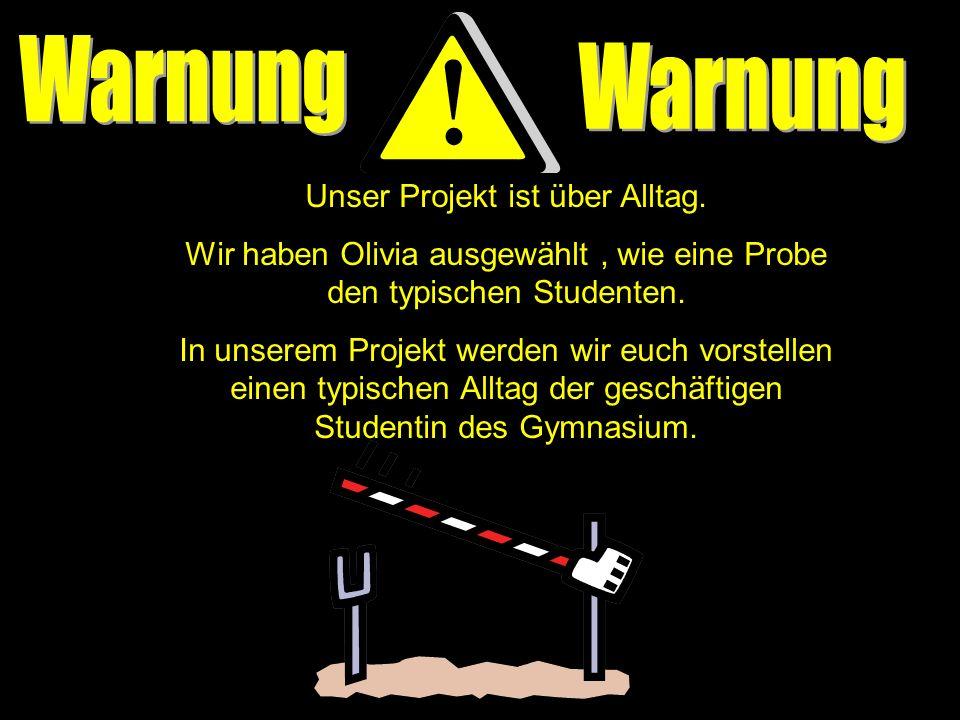 Warnung Warnung Unser Projekt ist über Alltag.