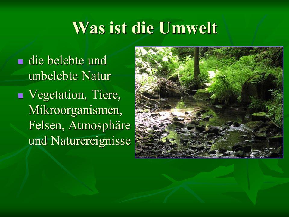 Was ist die Umwelt die belebte und unbelebte Natur