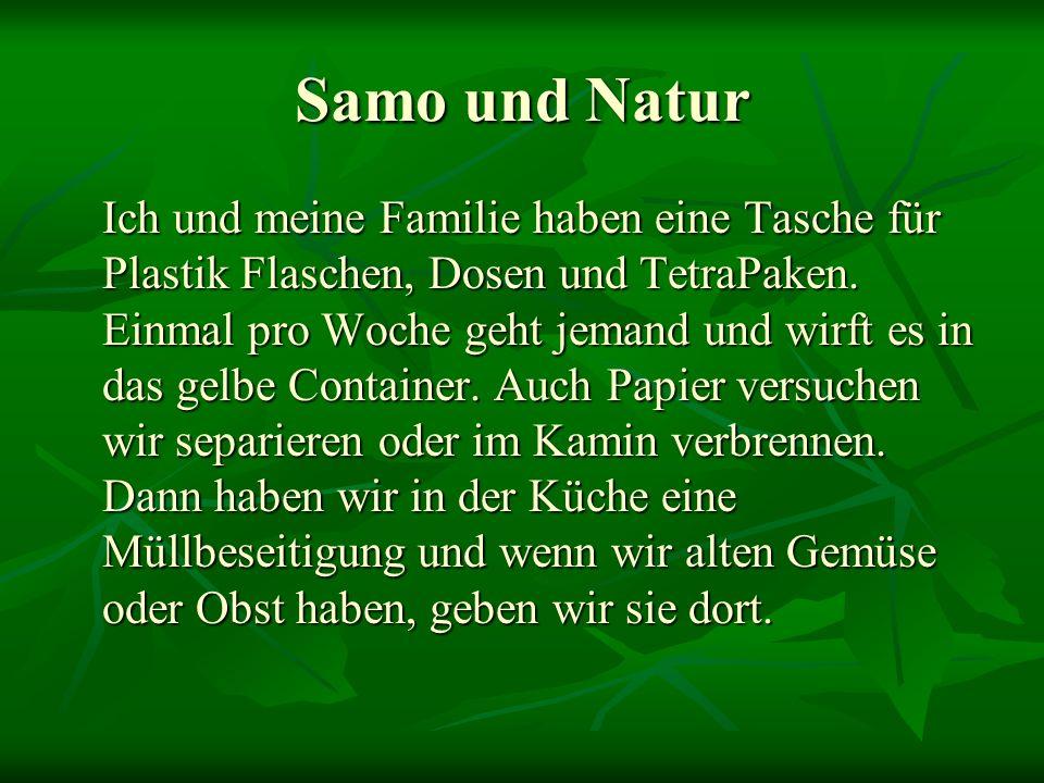 Samo und Natur