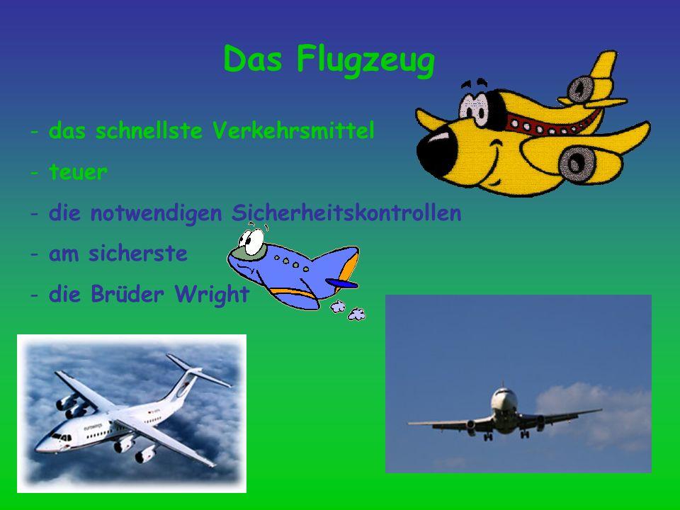 Das Flugzeug das schnellste Verkehrsmittel teuer