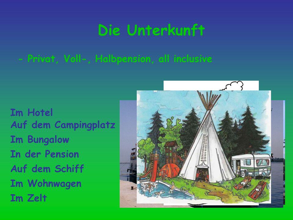 Die Unterkunft - Privat, Voll-, Halbpension, all inclusive Im Hotel