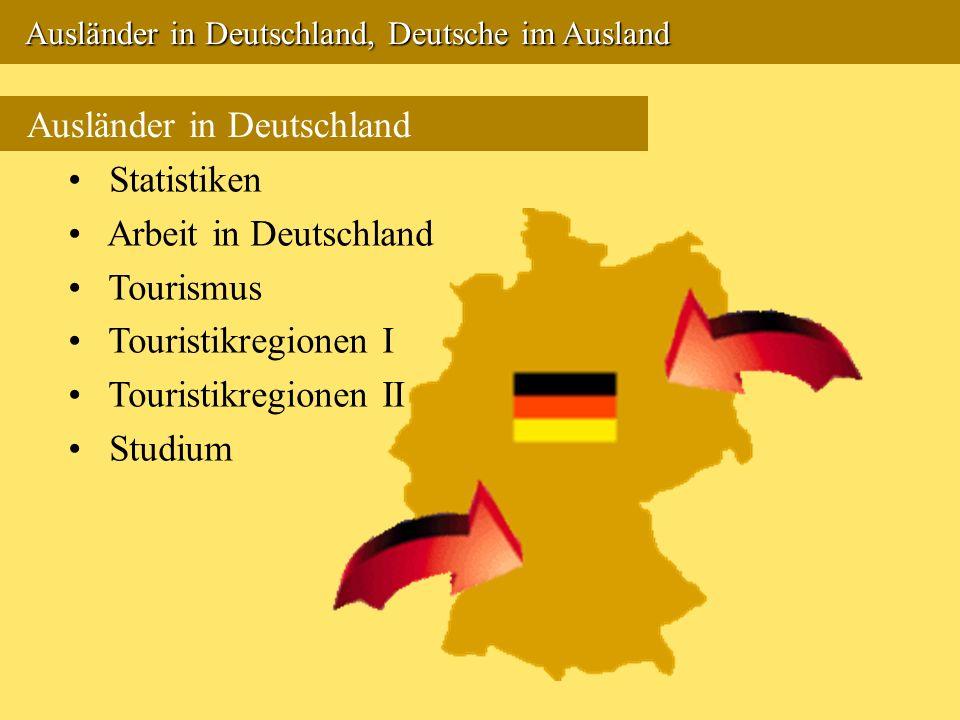 Ausländer in Deutschland Statistiken Arbeit in Deutschland Tourismus