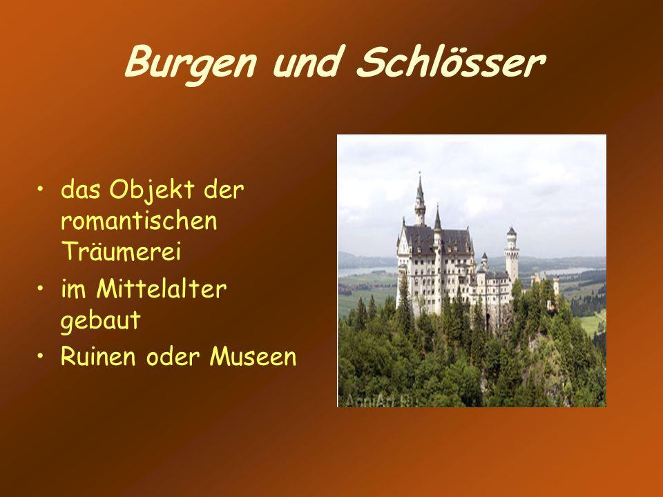 Burgen und Schlösser das Objekt der romantischen Träumerei