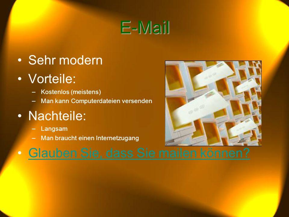 E-Mail Sehr modern Vorteile: Nachteile: