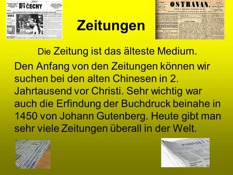 Zeitungen Die Zeitung ist das älteste Medium.