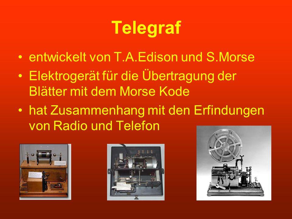 Telegraf entwickelt von T.A.Edison und S.Morse