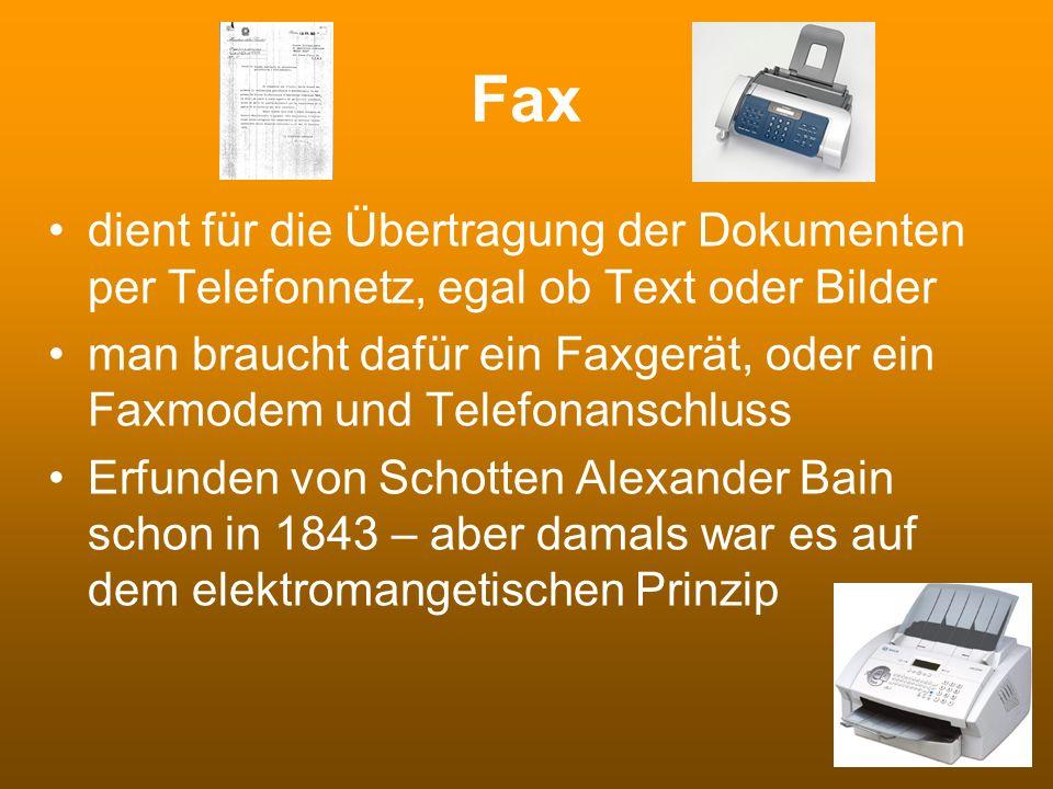 Fax dient für die Übertragung der Dokumenten per Telefonnetz, egal ob Text oder Bilder.